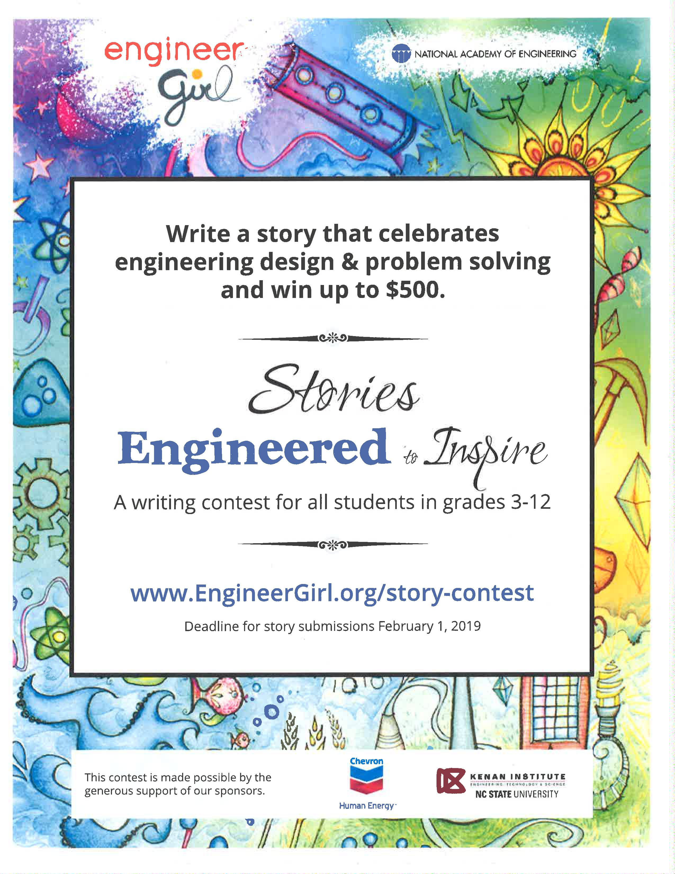 Write a story that celebrates engineering design and problem solving and win up to $500. A writing contest for all students in grades 3-12. www.EngineerGirl.com/story-contest  Deadline for story submissions February 1, 2019.